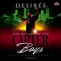 The Return of the Carter Boys - Desiree