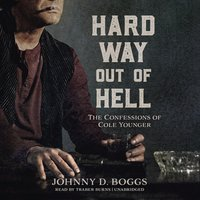 Hard Way Out of Hell - Johnny D. Boggs