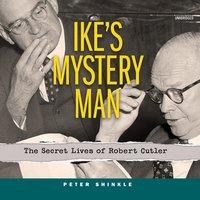 Ike's Mystery Man - Peter Shinkle