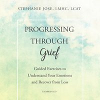 Progressing through Grief - Stephanie Jose, LMHC, LCAT