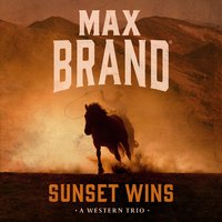 Sunset Wins - Max Brand