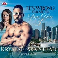 It's Wrong for Me to Love You, Part 3 - Krystal Armstead