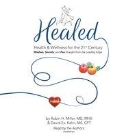 Healed! - Robin H. Miller,David Es. Kahn