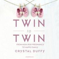 Twin to Twin - Crystal Duffy