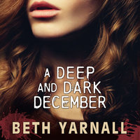A Deep and Dark December: A Paranormal Suspense Novel - Beth Yarnall