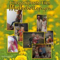 Mælkebøttepigen - Princess Natascha Ellen