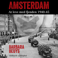 Amsterdam - At leve med fjenden 1940-45 - Barbara Beuys