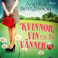 Kvinnor, vin och vänner - Annika Bengtsson