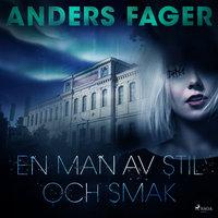 En man av stil och smak - Anders Fager
