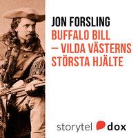 Buffalo Bill - Vilda västerns största hjälte - Jon Forsling