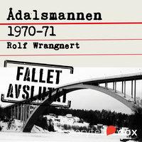 Ådalsmannen 1970-71 - Rolf Wrangnert