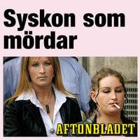Syskon som mördar - Gunilla Granqvist, Aftonbladet
