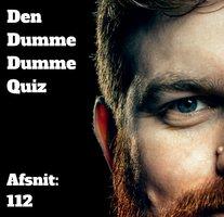 Afsnit 112: Kasper Gattrup og Anne Bakland - Den Dumme Dumme Quiz