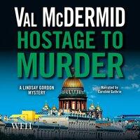 Hostage to Murder - Val McDermid