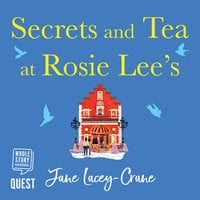Secrets and Tea at Rosie Lee's - Jane Lacey-Crane