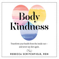 Body Kindness - Rebecca Scritchfield