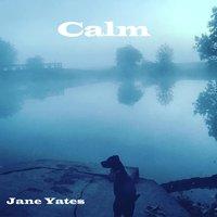 Calm - Jane Yates