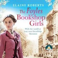 The Foyles Bookshop Girls - Elaine Roberts