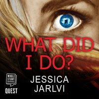 What Did I Do? - Jessica Jarlvi