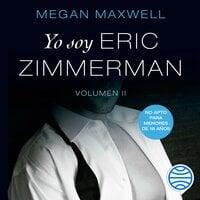 Yo soy Eric Zimmerman, vol II - Megan Maxwell