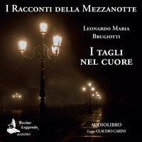 I tagli nel cuore - Leonardo Maria Brugiotti