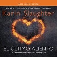 último aliento - Karin Slaughter