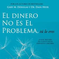 El Dinero No Es El Problema, Tú Lo Eres - Gary M. Douglas