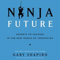 Ninja Future - Gary Shapiro