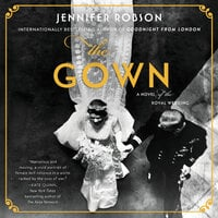 The Gown: A Novel of the Royal Wedding - Jennifer Robson