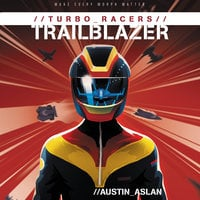 Turbo Racers: Trailblazer - Austin Aslan