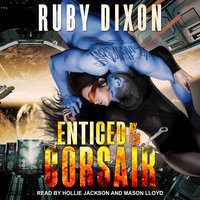 Enticed By The Corsair - Ruby Dixon