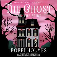 The Ghost and the Bride - Bobbi Holmes, Anna J. McIntyre