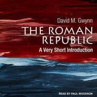 The Roman Republic: A Very Short Introduction - David M. Gwynn