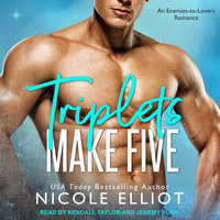 Triplets Make Five: An Enemies to Lovers Secret Baby Romance - Nicole Elliot