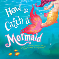 How to Catch a Mermaid - Adam Wallace