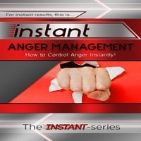 Instant Anger Management - The INSTANT-Series