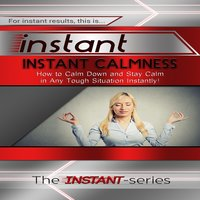 Instant Calmness - The INSTANT-Series