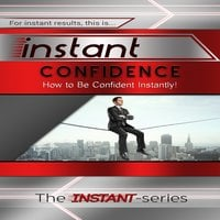 Instant Confidence - The INSTANT-Series