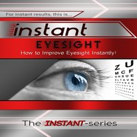 Instant Eyesight - The INSTANT-Series