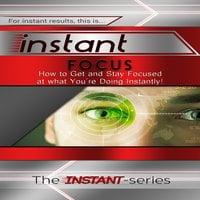 Instant Focus - The INSTANT-Series