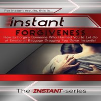 Instant Forgiveness - The INSTANT-Series