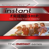 Instant Friendship - The INSTANT-Series
