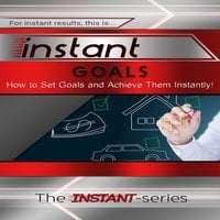 Instant Goals - The INSTANT-Series
