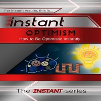 Instant Optimism - The INSTANT-Series