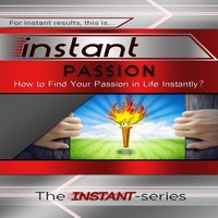 Instant Passion - The INSTANT-Series