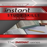 Instant Study Skills - The INSTANT-Series