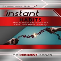 Instant Habits - The INSTANT-Series