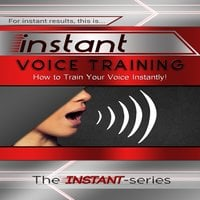 Instant Voice Training - The INSTANT-Series