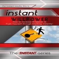 Instant Willpower - The INSTANT-Series