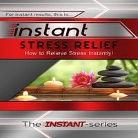 Instant Stress Relief - The INSTANT-Series